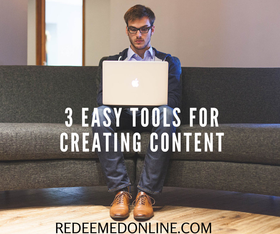 3 tools for creating content