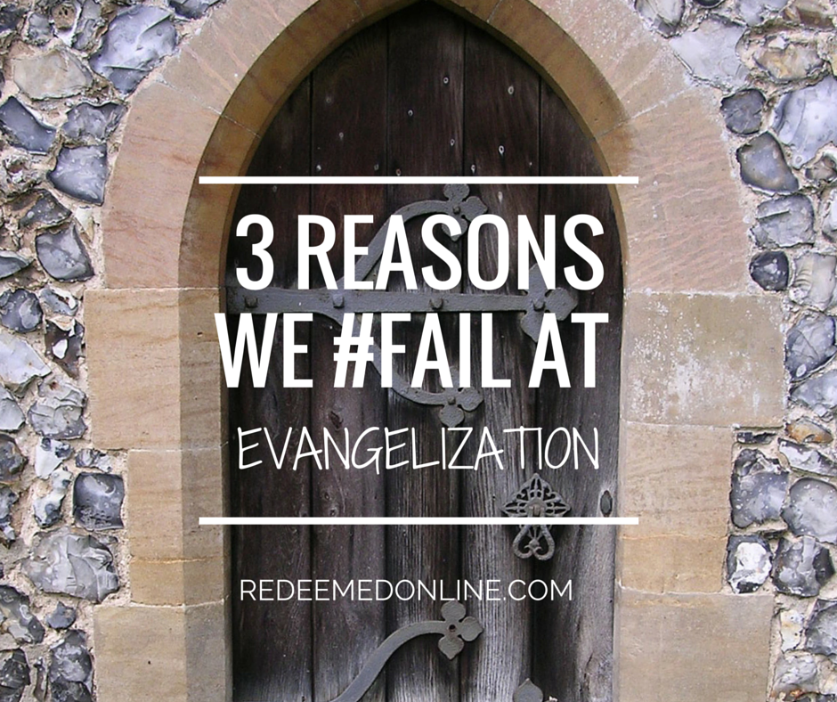 3 reason we fail at evangelization lesnefsky