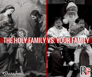 Ennie Hickman #ShareJesus The Holy Family vs. Your Family