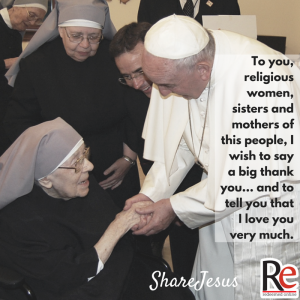 Thank you sisters Pope Francis #ShareJesus