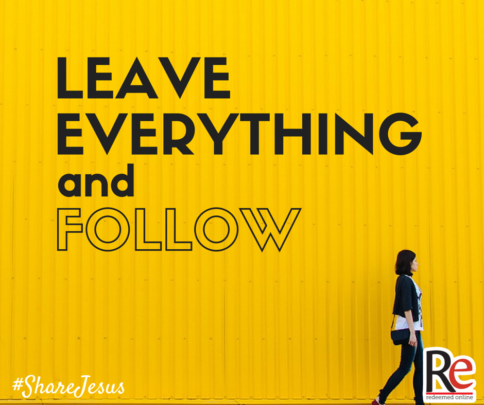 Karen Reynolds #ShareJesus Leave everything and follow