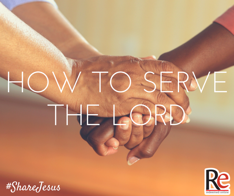 Sally Robb #ShareJesus How to Serve the Lord