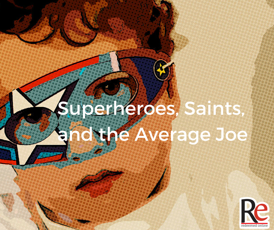 Andy Lesnefsky Superheroes, Saints, and the Average Joe