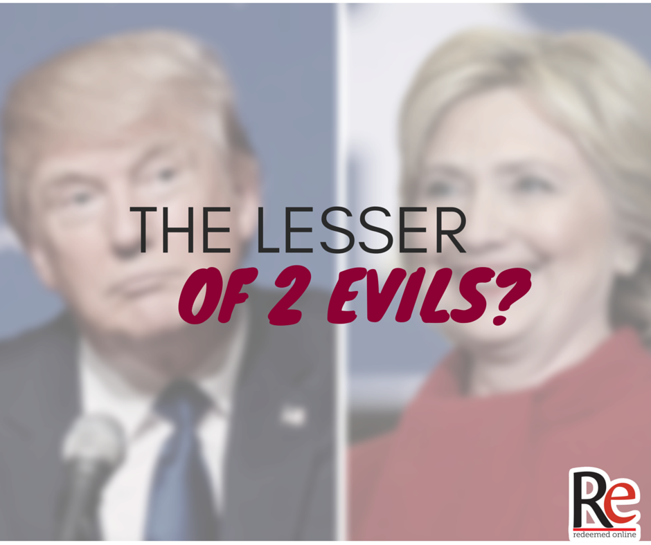 Trump Clinton Lesser of 2 Evils