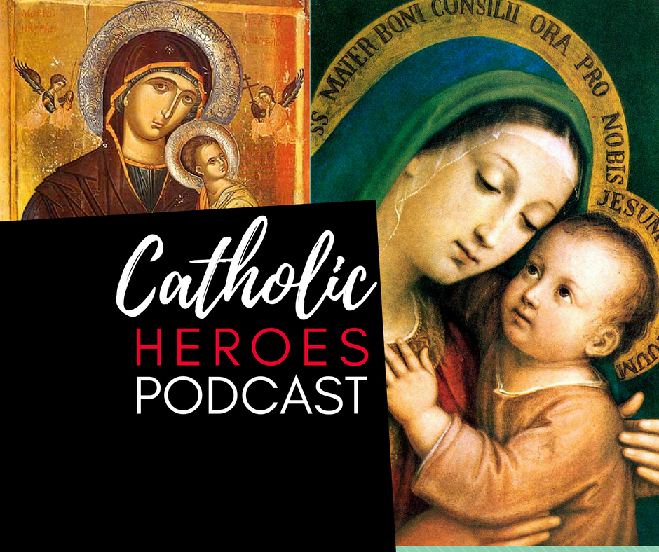 Catholic Heroes Podcast - Blessed Virgin Mary Episode 3 Andy Lesnefsky