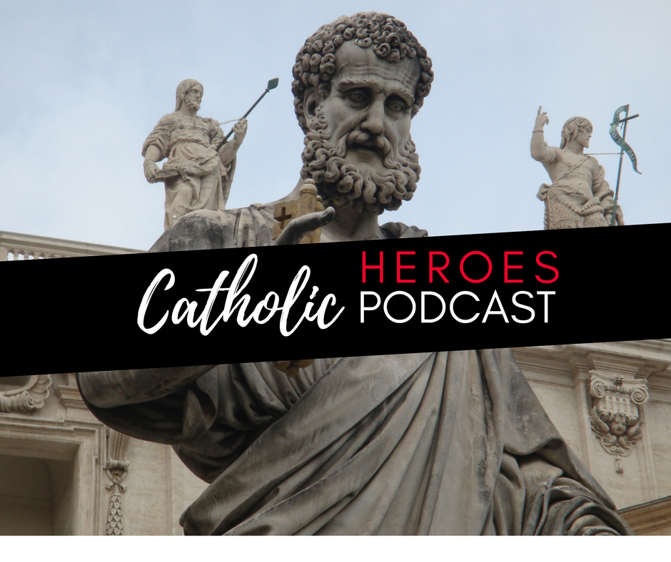 Catholic Heroes Podcast - How to get heaven and St. Peter Episode 4 Andy Lesnefsky