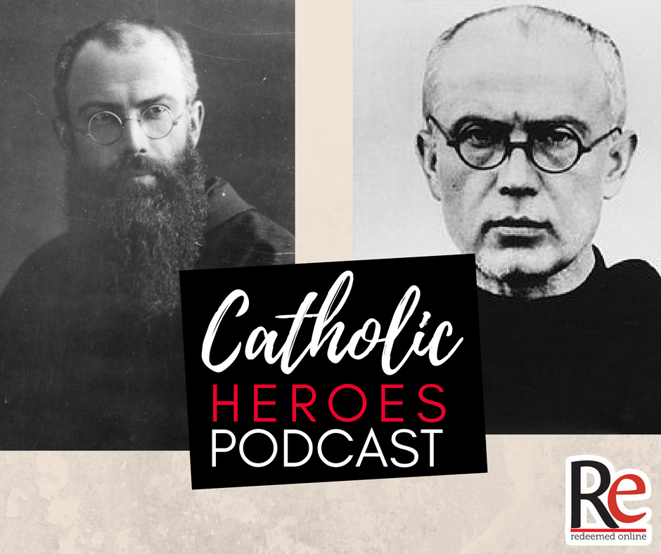 Catholic Heroes Podcast - St. Maximilian Kolbe Episode 2 Andy Lesnefsky