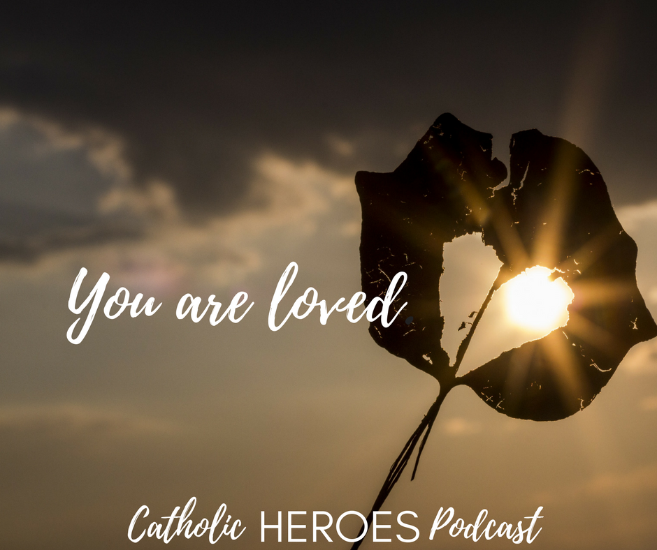 Catholic Heroes Podcast - You are loved St John the Beloved