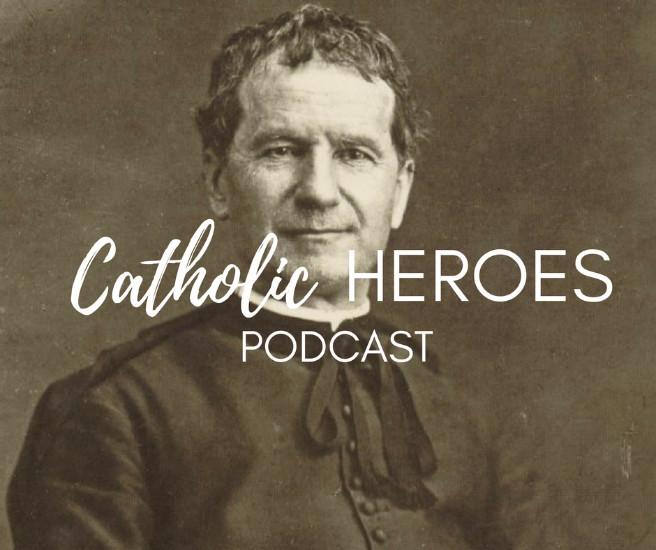 Catholic Heroes Podcast - Don Bosco and Holiness