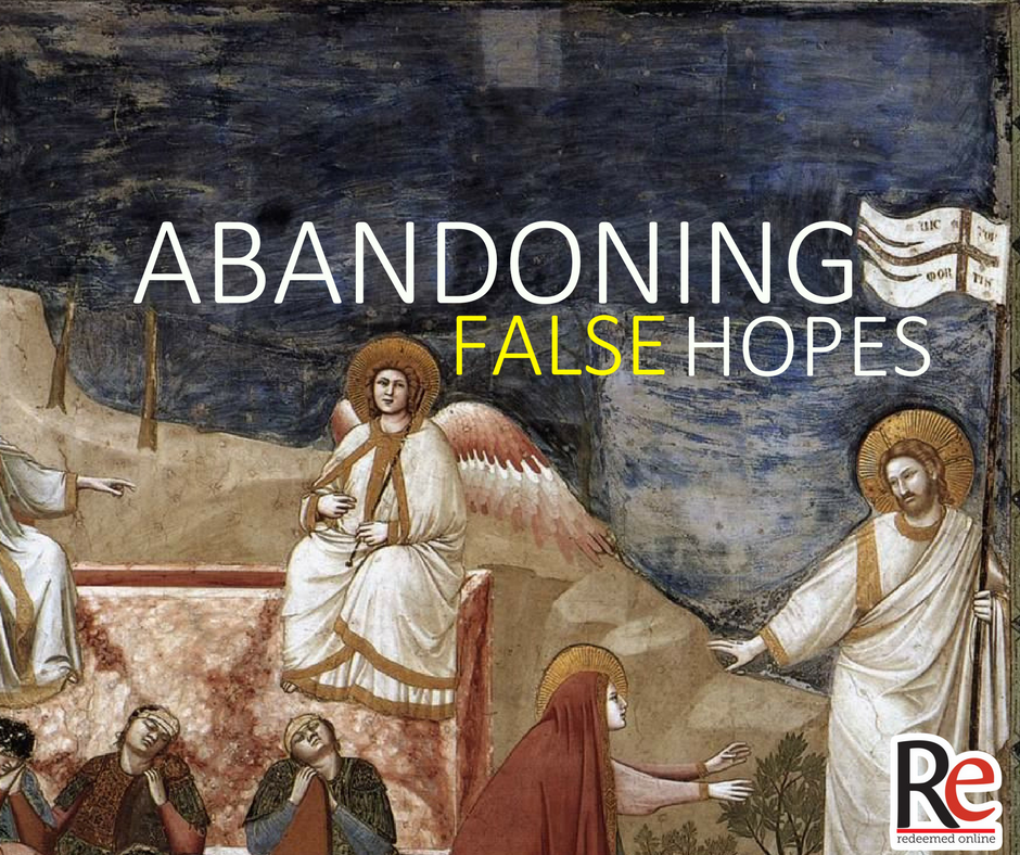 Abandoning False Hopes this Easter - Andy Lesnefsky