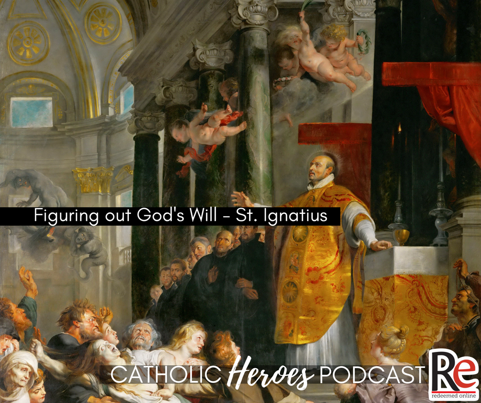 Figuring out God's Will St. Ignatius Catholic Heroes Podcast - Andy Lesnefsky
