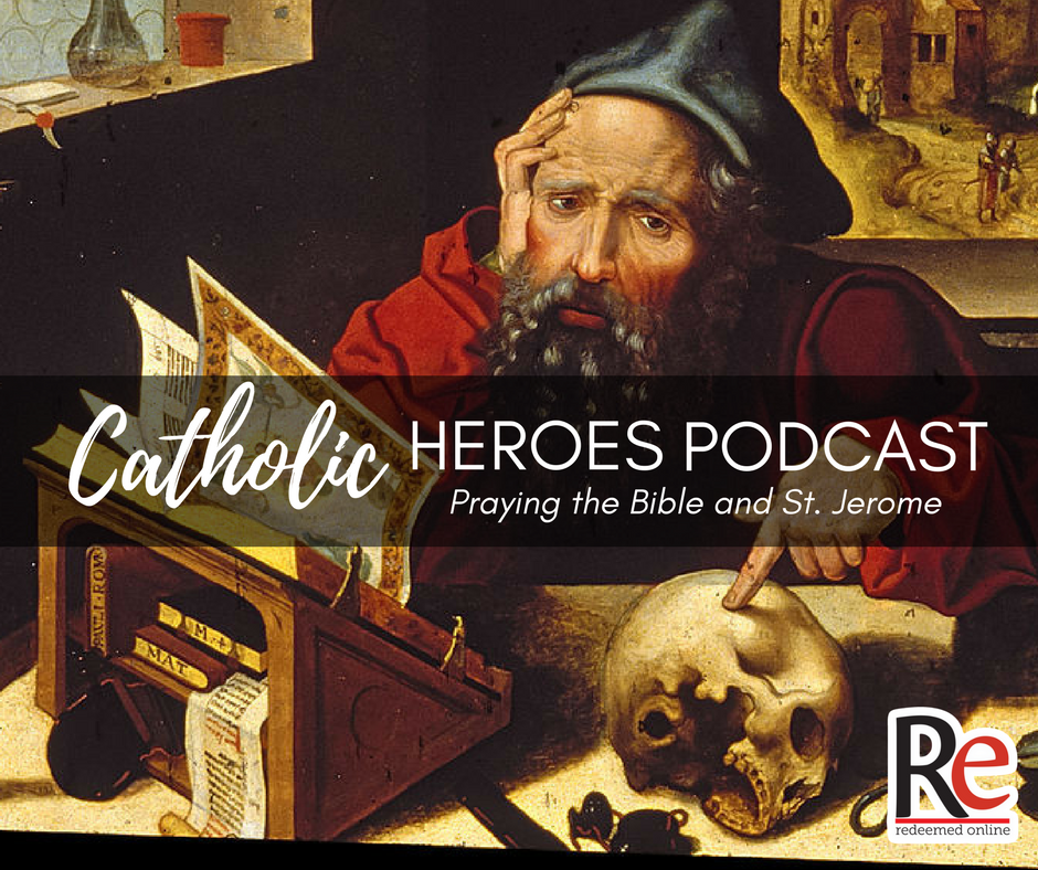 Praying the Bible and St. Jerome Catholic Heroes Podcast Andy Lesnefsky
