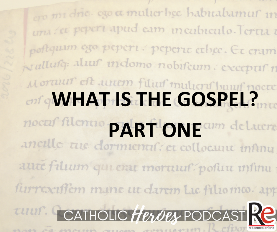 What is the Gospel and St. Stephen Catholic Heroes Podcast - Andy Lesnefsky