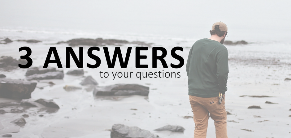 3 Answers to Your Questions