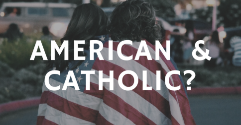 Faithful American? Faithful Catholic?