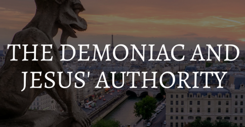 The Demoniac and Jesus' Authority