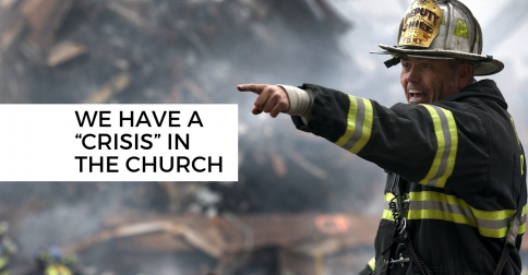 "Is this insanity? We have a ""crisis"" in the church"