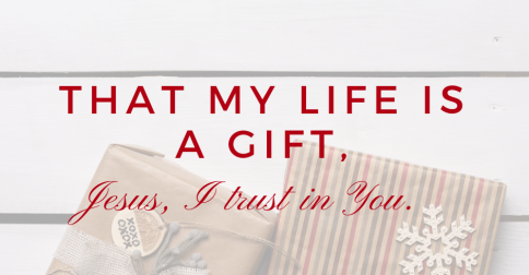 Advent Day 18: My Life is a Gift