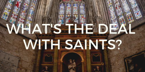 What's the Deal with Saints?