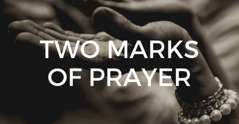 Two Marks of Prayer